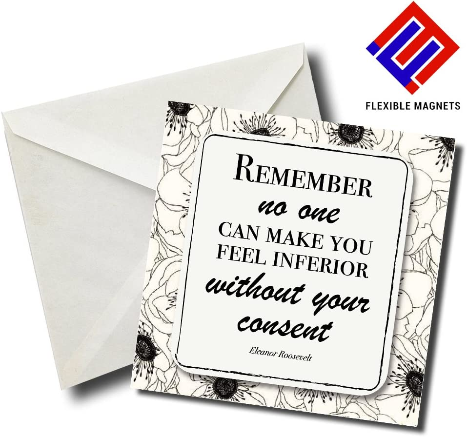 Remember No One Can Make You Feel Inferior Without Your Consent. Eleanor Roosvelt Inspirational Quote Magnet for refrigerator. Great Gift! By Flexible Magnets