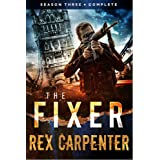 The Fixer, Season 3: Complete: (A JC Bannister Serial Thriller)
