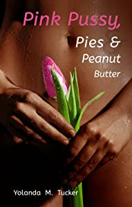 Pink Pussy, Pies and Peanut Butter