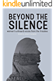 Beyond the Silence: Women's Unheard Voices from the Troubles