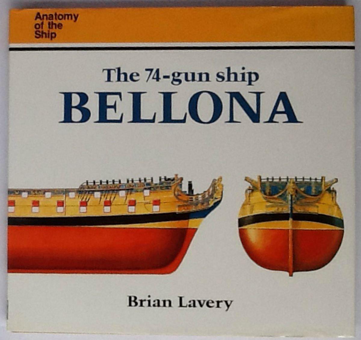 The 74-Gun Ship Bellona (Anatomy of the Ship): Amazon.de: Brian ...