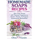 Homemade Soaps Recipes: Natural Handmade Soap, Soapmaking book with Step by Step Guidance for Cold Process of Soap…