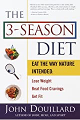 The 3-Season Diet: Eat the Way Nature Intended: Lose Weight, Beat Food Cravings, and Get Fit Paperback