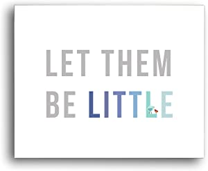 Let Them Be Little in Blue Children's Wall Art Print 14x11, Kid's Wall Art Print,Room Decor, Motivational Word Art, Inspirational, Baby Room Decor,Classroom,Preschool,Eco Friendly Decor, Baby Shower