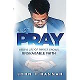 Let's Talk: How a Life of Prayer Grows Unshakable Faith