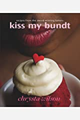 Kiss My Bundt: Recipes from the Award-Winning Bakery Kindle Edition