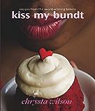 Kiss My Bundt: Recipes from the Award-Winning Bakery