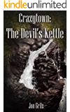 Crazytown: The Devil's Kettle (The Darren Lockhart Mysteries Book 3)