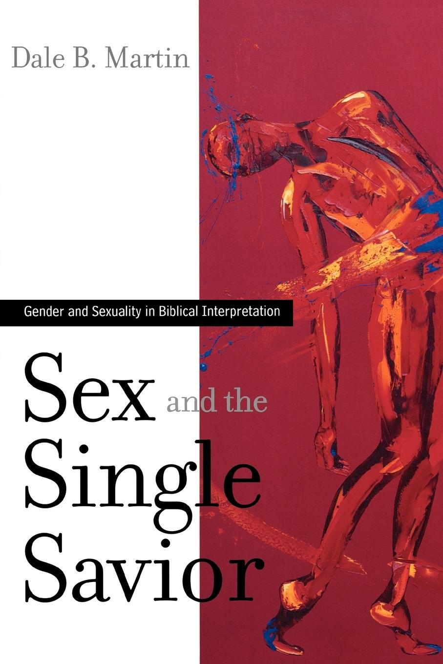 Download Sex and the Single Savior: Gender and Sexuality in Biblical Interpretation ebook