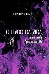 O Livro da Vida: e o erro de Apocalipse 13:8 (Portuguese Edition) Paperback