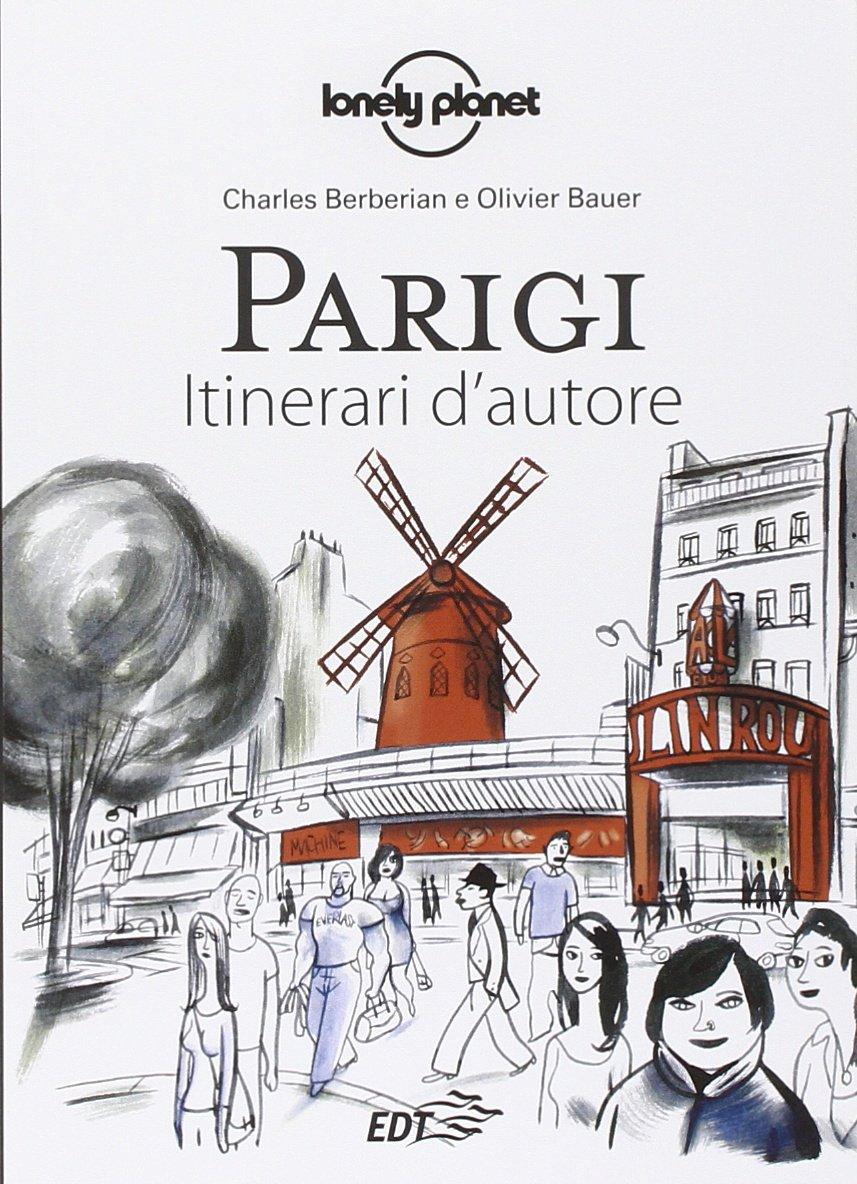 Parigi. Ediz. illustrata Copertina flessibile – 12 mar 2015 Charles Berberian Olivier Bauer C. Dapino C. Gazzelli