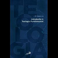 Introdução à Teologia Fundamental (Introduções)