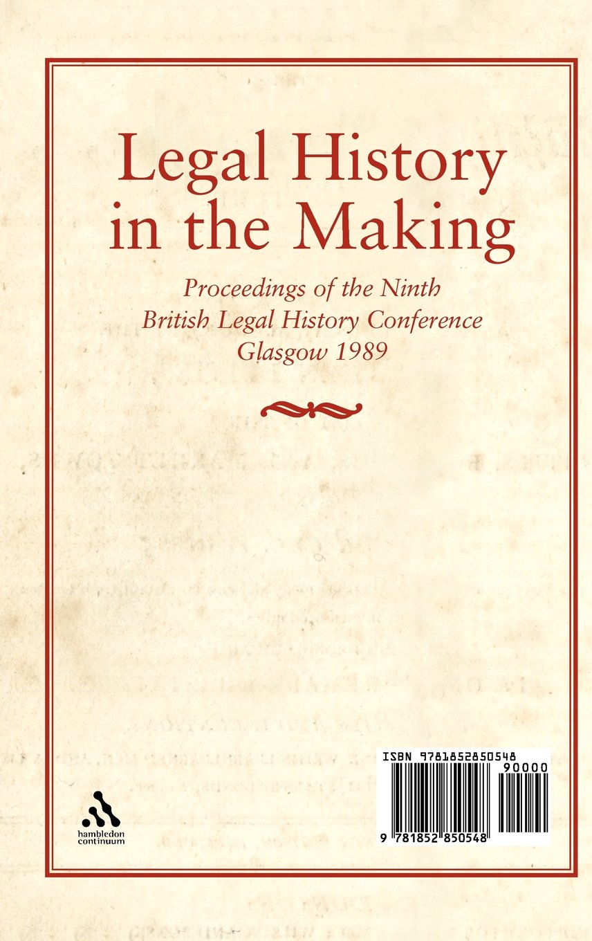 Legal History in the Making: Proceedings of the Ninth British Legal History Conference