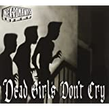 Dead Girls Don't Cry [Import allemand]
