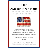 The American Story: Conversations with Master Historians (English Edition)