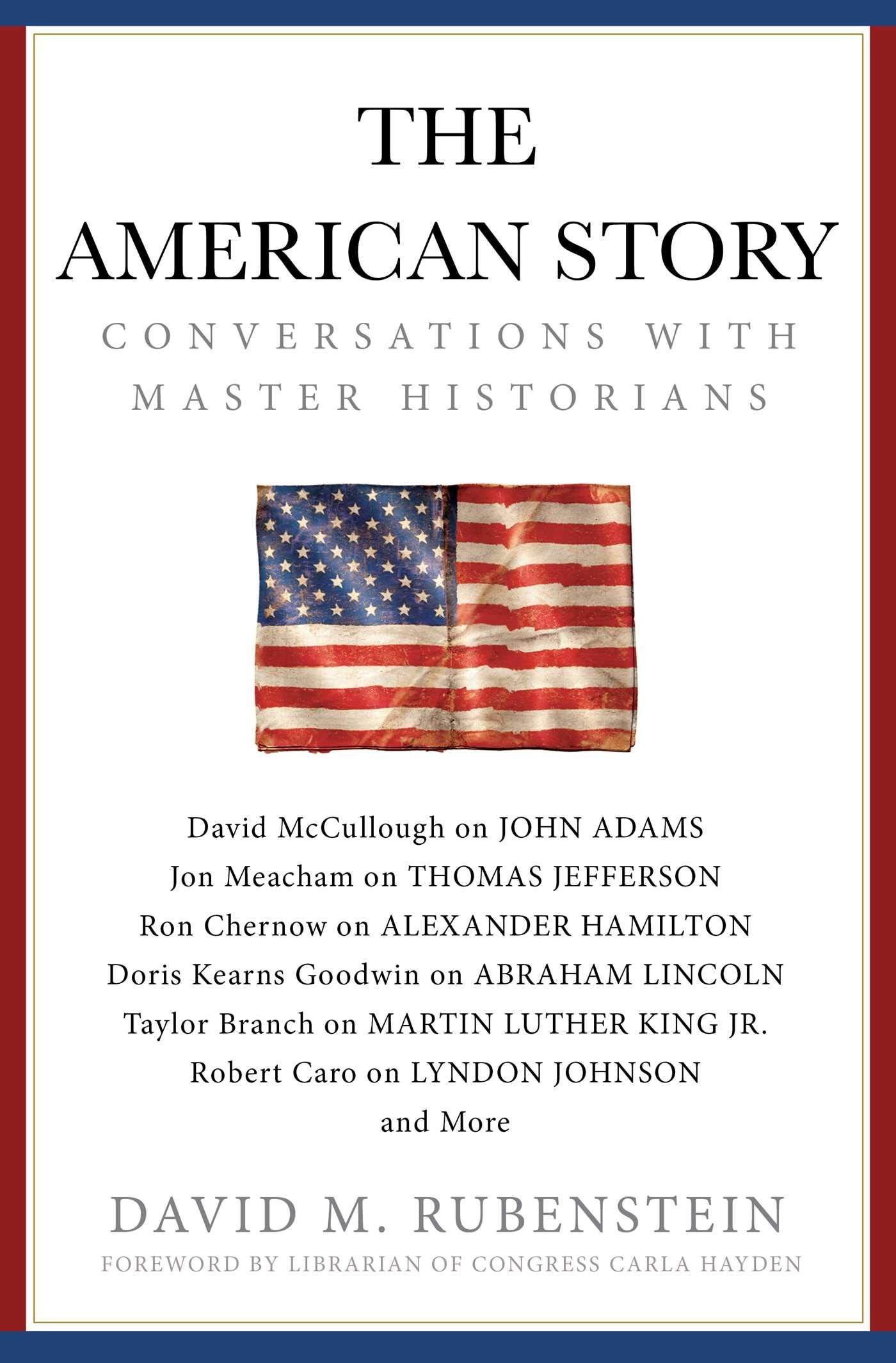 The American Story  Conversations With Master Historians  English Edition