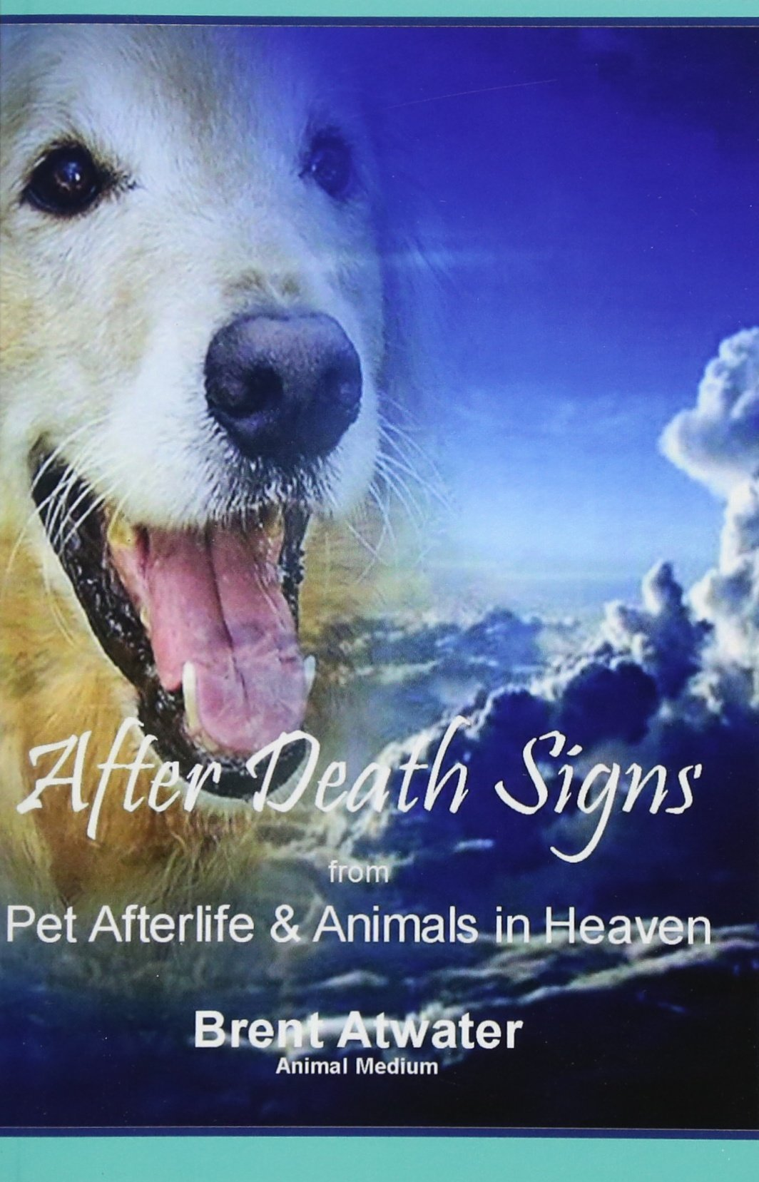 Download After Death Signs from Pet Afterlife & Animals in Heaven: How to Ask for Signs & Visits and What it Means pdf epub