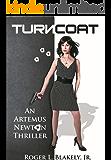 TURNCOAT (An Artemus Newton Thriller Book 5)