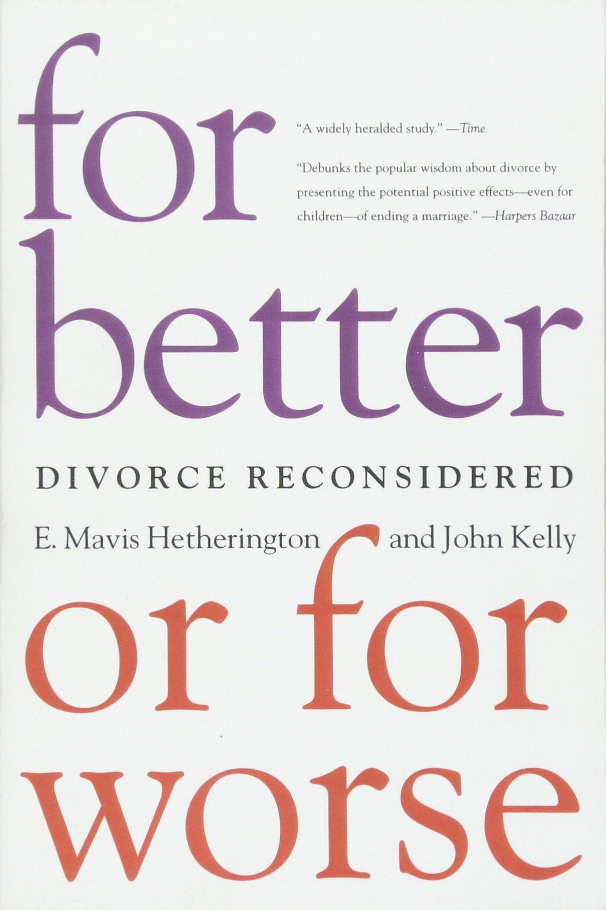 For Better or For Worse Divorce Reconsidered E Mavis Hetherington