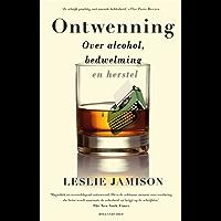 Ontwenning: Over alcohol, bedwelming en herstel