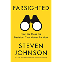 Farsighted: How We Make the Decisions that Matter the Most (English Edition)