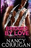 Bridged by Love (Shifter World: Royal-Kagan)