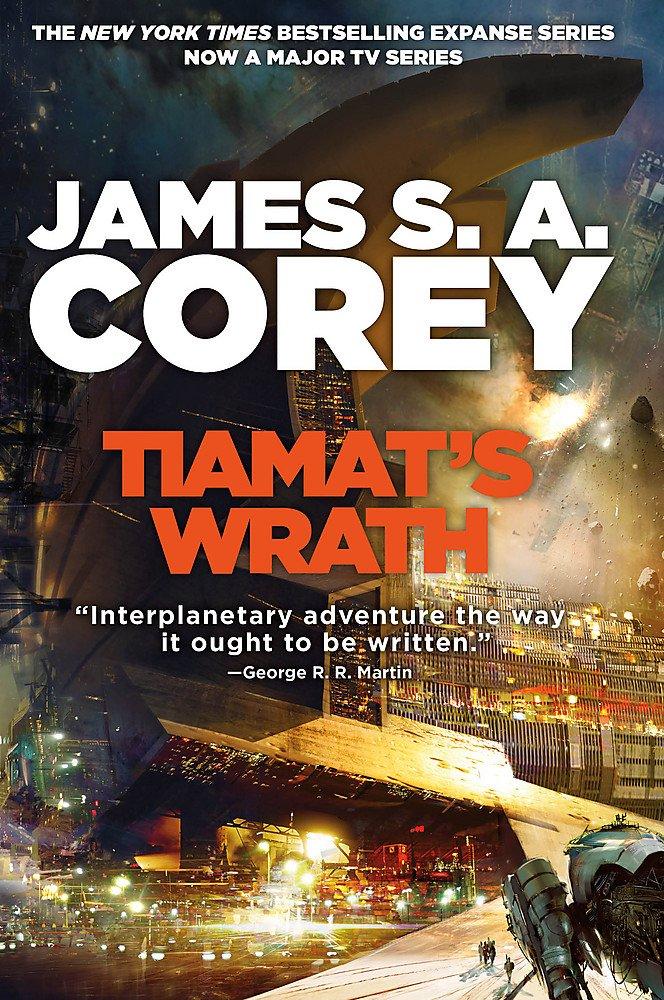 Tiamat's Wrath  Book 8 Of The Expanse  Now A Prime Original Series