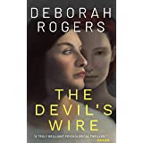 The Devil's Wire: A twisty chilling psychological suspense thriller (Deborah Rogers Standalone Series)