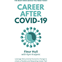 Career after COVID-19: How to leverage the opportunities from the pandemic to unlock a rewarding career transformation…