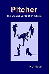 Pitcher: The Life and Loves of an Athlete Kindle Edition