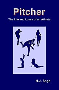 Pitcher: The Life and Loves of an Athlete