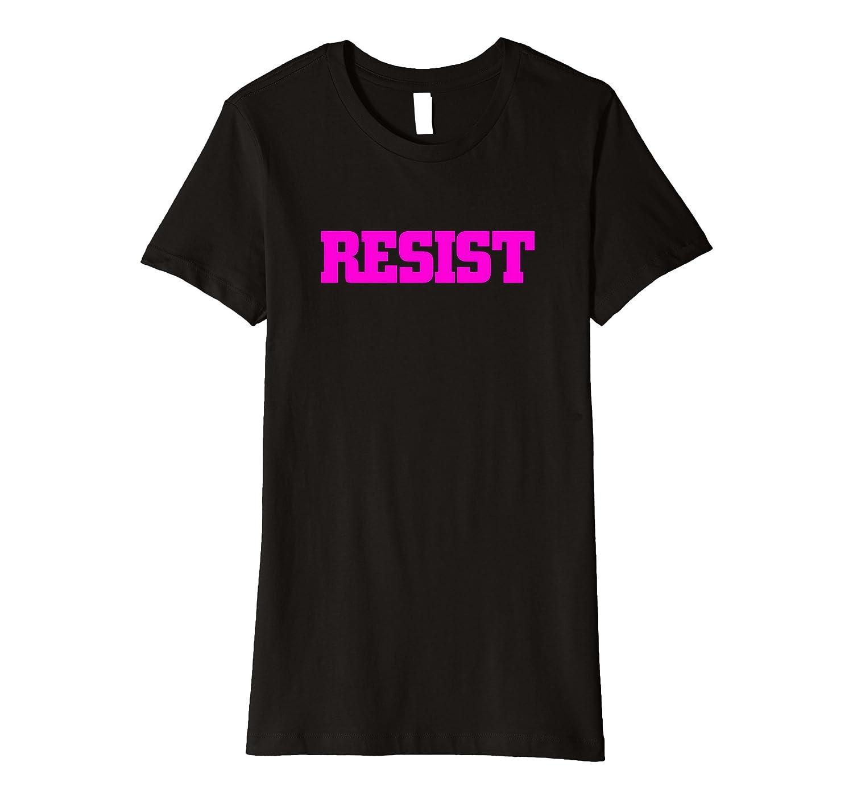 RESIST HOT PINK Anti-Trump Premium T-shirt