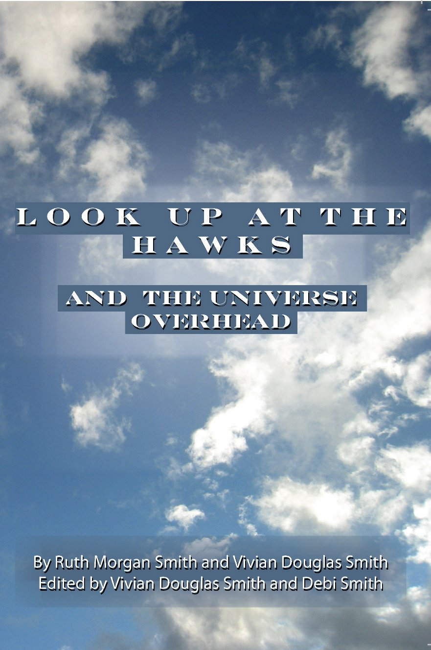 Look Up at the Hawks: Ruth Morgan Smith, Vivian Douglas Smith ...