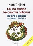 Chi ha tradito l'economia italiana