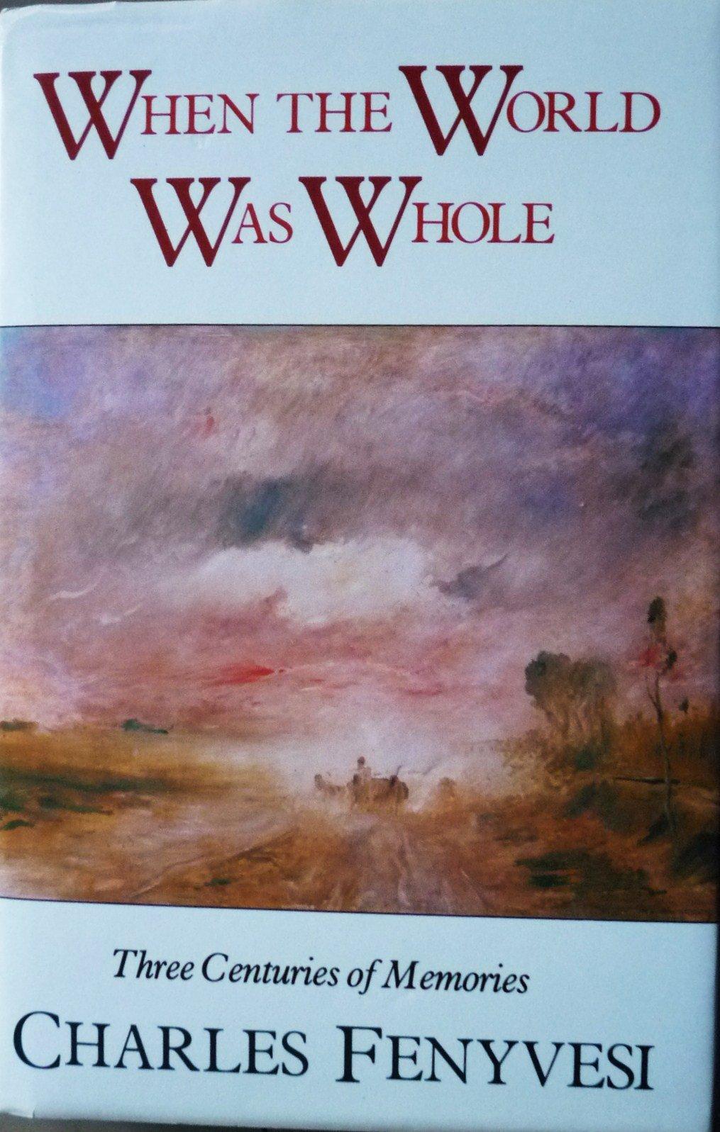 when-the-world-was-whole-picador-books