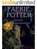 FAERIE POTTER: MAGICAL CONTAINER-GARDENING
