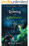 A Looming of Vultures: Volume I (Ruritanian Rogues Book 1)