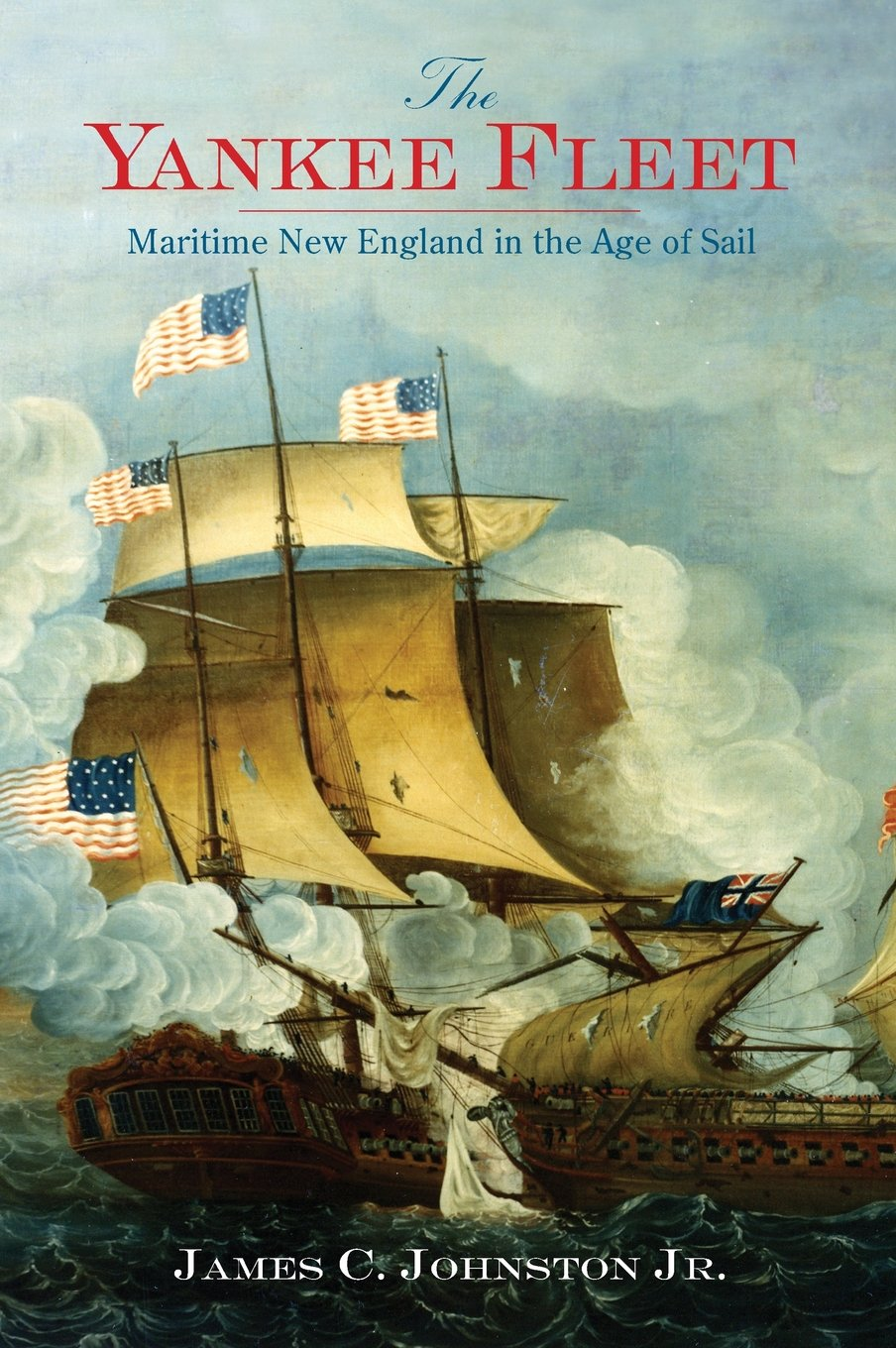 The Yankee Fleet: Maritime New England in the Age of Sail ebook