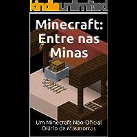 Minecraft: Entre nas Minas: Um Minecraft Não-Oficial Diário de Masmorras