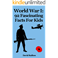 World War 1: 92 Fascinating Facts For Kids About World War 1