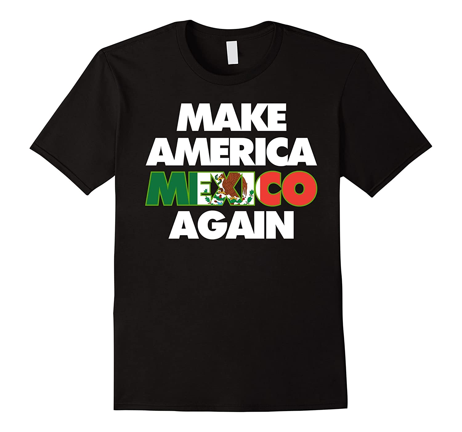 CaliDesign Make America Mexico Again T-shirt Anti Trump Wall