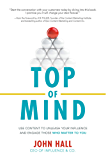 Top of Mind: Use Content to Unleash Your Influence and Engage Those Who Matter To You: Use Content to Unleash Your Influence and Engage Those Who Matter To You (Business Books)
