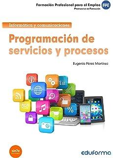 Programación de servicios y procesos. Propuestas de formación. Formación profesional para el Empleo