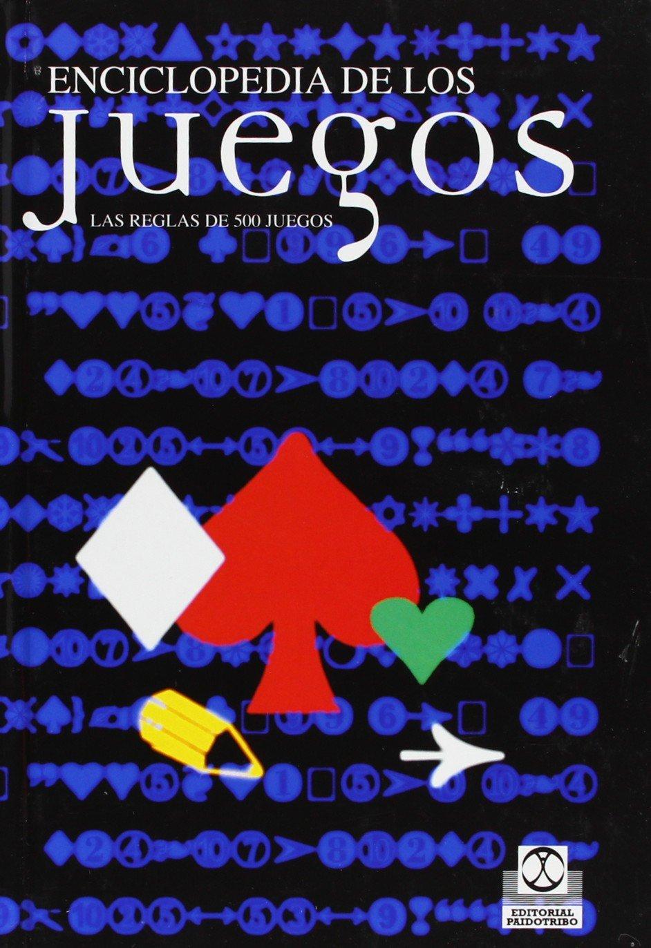 Enciclopedia De Los Juegos: Las Reglas De 500 Juegos ...
