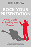 Rock Your Presentation: A New Guide to Speaking with Passion (English Edition)