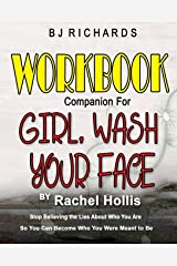 Workbook Companion for Girl Wash Your Face by Rachel Hollis: Stop Believing the Lies About Who You Are So You Can Become Who You Were Meant to Be Paperback