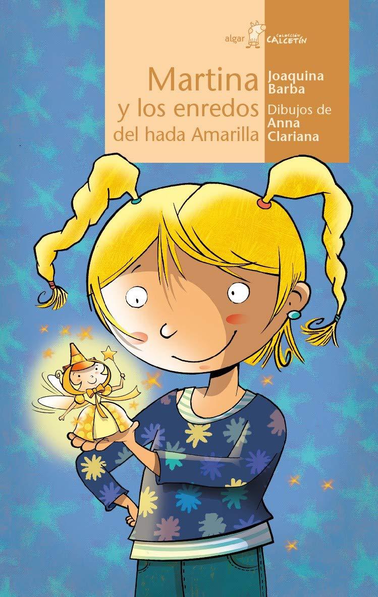 Martina Y Los Enredos Del Hada Amarilla: 85 Calcetín: Amazon.es: Joaquina Barba, Clariana Muntada, Anna: Libros