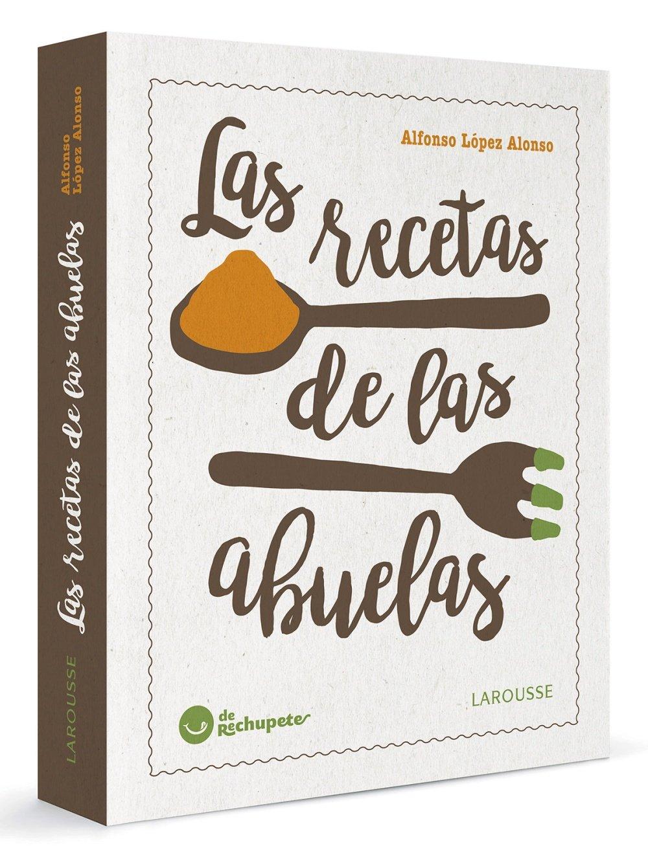 Las recetas de las abuelas (Spanish Edition): Alfonso Lopez Alonso ...