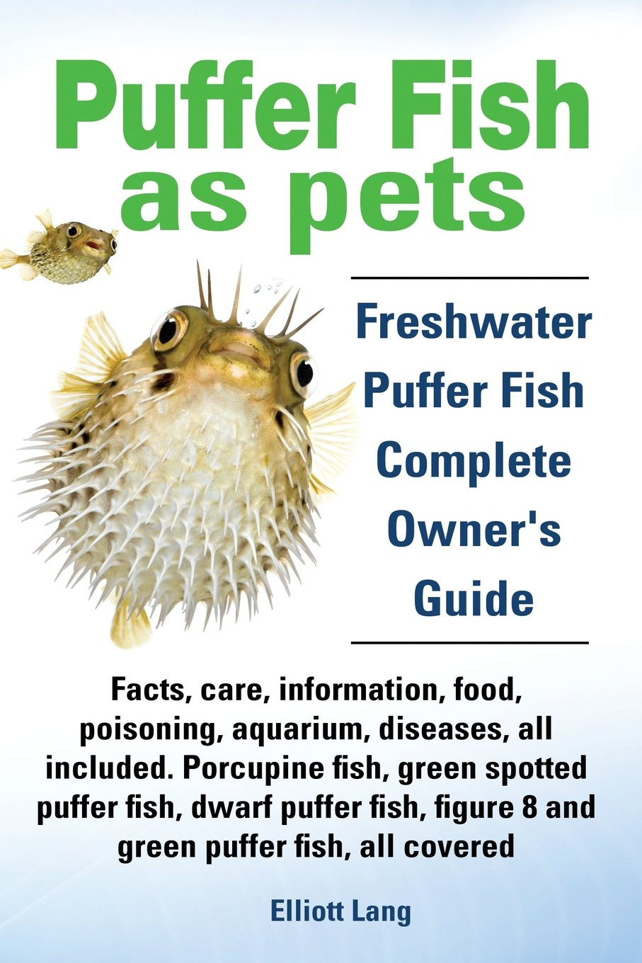 Freshwater aquarium puffer fish questions - Puffer Fish As Pets Freshwater Puffer Fish Facts Care Information Food Poisoning Aquarium Diseases All Included The Must Have Guide For All P