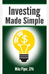 Investing Made Simple: Index Fund Investing and ETF Investing Explained in 100 Pages or Less Kindle Edition